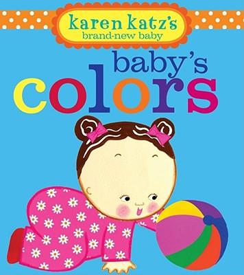 Baby's Colors By Katz, Karen